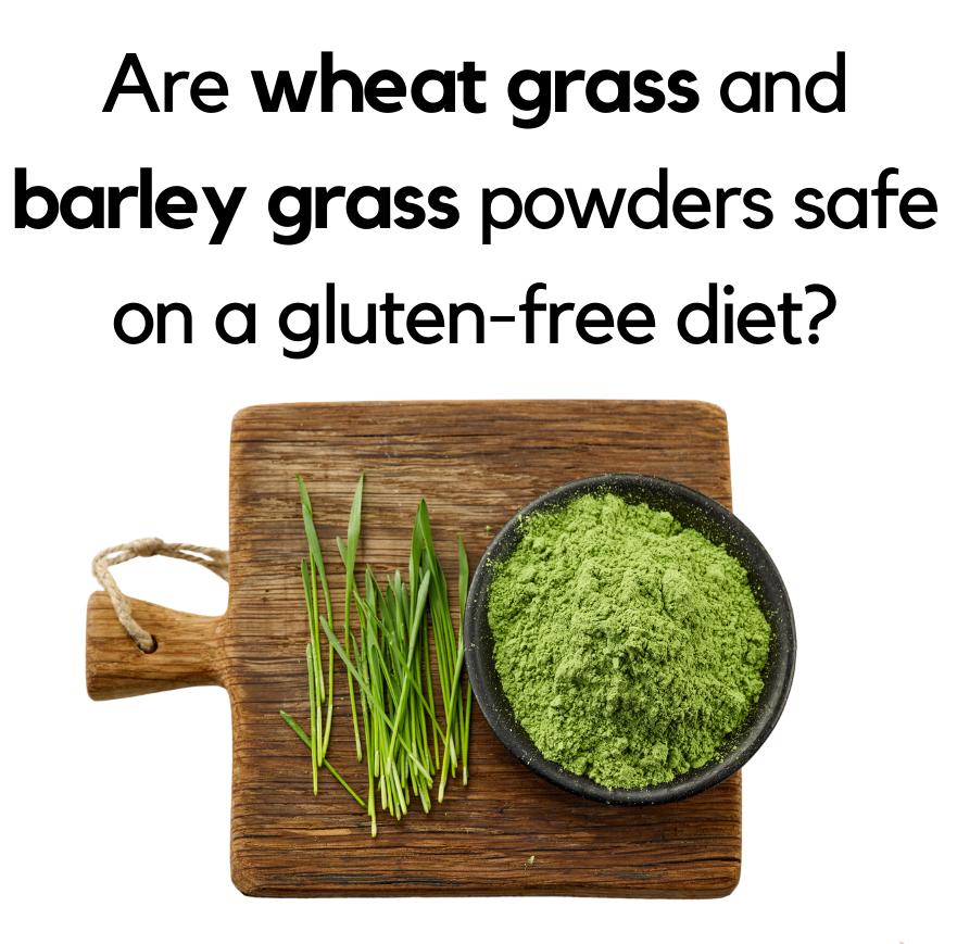 Is wheatgrass safe on a gluten-free diet?